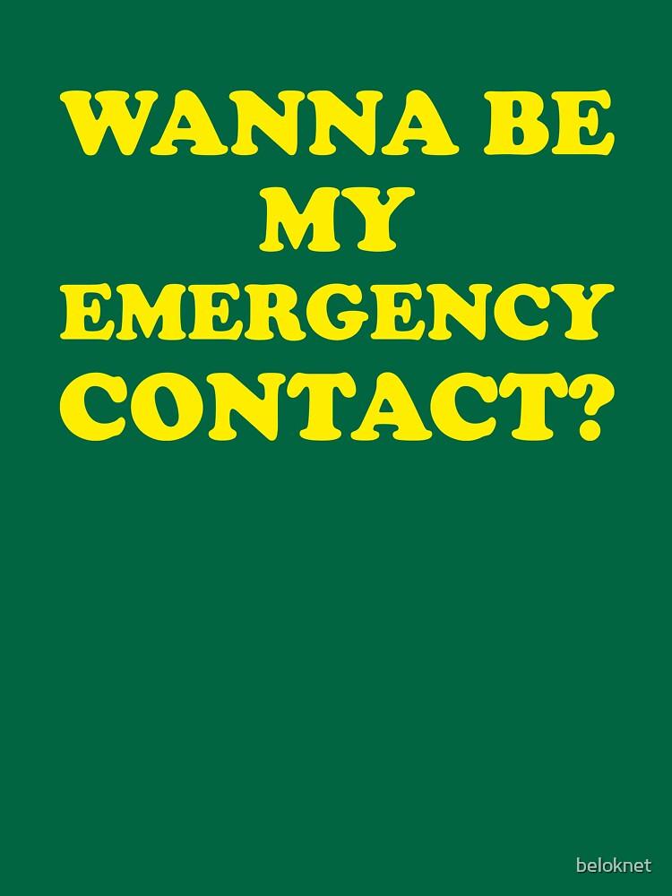 Wanna Be My Emergency Contact? by beloknet