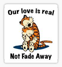 Not Fade Away! Sticker