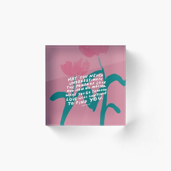 May you never underestimate the power of love - love quote and pink and green flowers Acrylic Block