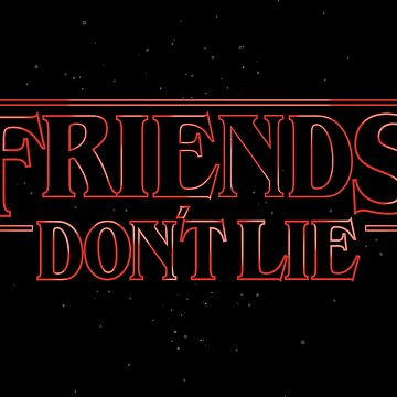 FRIENDS DON'T LIE by AdamsPinto
