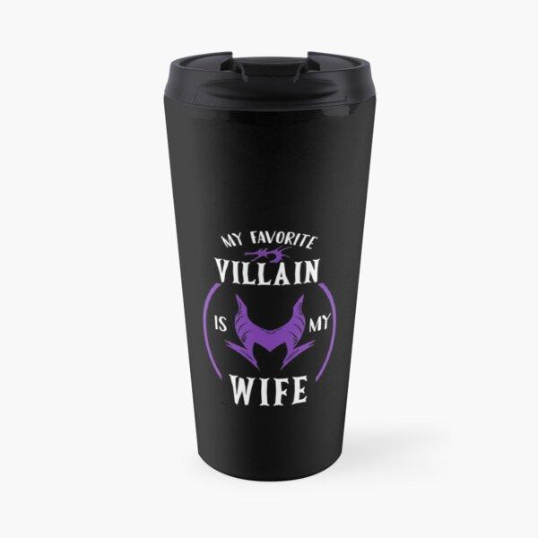 My Favorite Villain Is My Wife Travel Mug