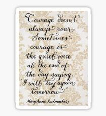 Courage doesn't roar inspirational quote Sticker