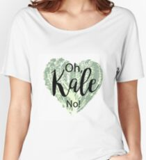 Oh, Kale No! Women's Relaxed Fit T-Shirt