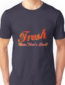 Fresh - Now, That's Cool! T-Shirt