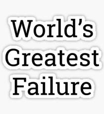 Worlds Greatest Failure Sticker
