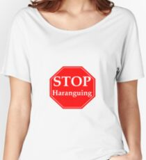 Desist t shirts redbubble stop haranguing womens relaxed fit t shirt thecheapjerseys Gallery