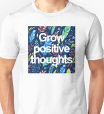 Grow Positive thoughts Unisex T-Shirt