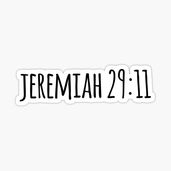 Jeremiah 29 11 Sticker By Livcolorful Redbubble