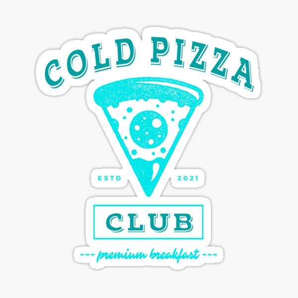 Cold Pizza Club - Fun Pizza for Breakfast Fan Sticker