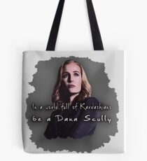 In a world full of Kardashians, be a Dana Scully Tote Bag