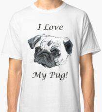 I Love My Pug! T-Shirt , Hoodie, Phone Cases & More! Classic T-Shirt