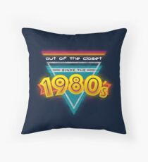 Out of the Closet Since the 1980's Throw Pillow