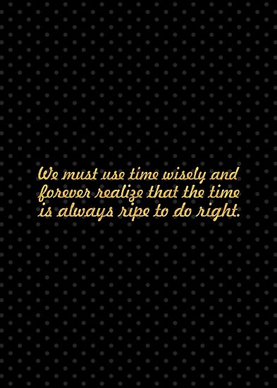 """We must use time... """"Nelson Mandela"""" Inspirational Quote by Powerofwordss"""