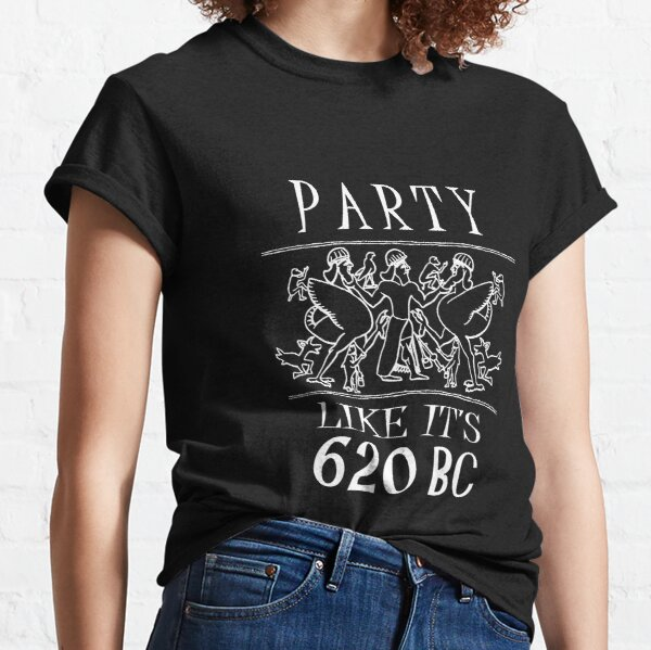 Party like it's 620 BC Classic T-Shirt
