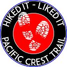 HIKING PACIFIC CREST TRAIL HIKED IT LIKED IT HIKER HIKE MOUNTAINS by MyHandmadeSigns