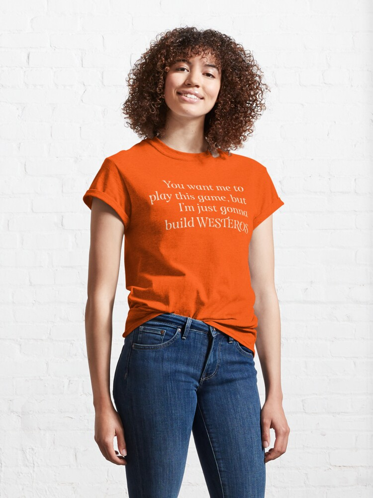Alternate view of You Want Me to Play This Game - Light Text Classic T-Shirt