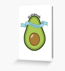 Its an avocado! Greeting Card