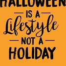 Halloween ist ein Lebensstil von kjanedesigns