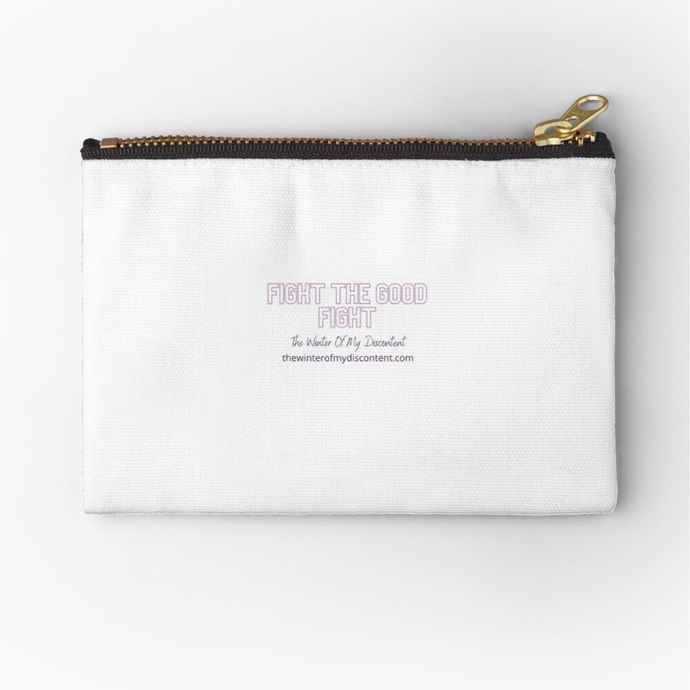 Fight The Good Fight Zipper Pouch