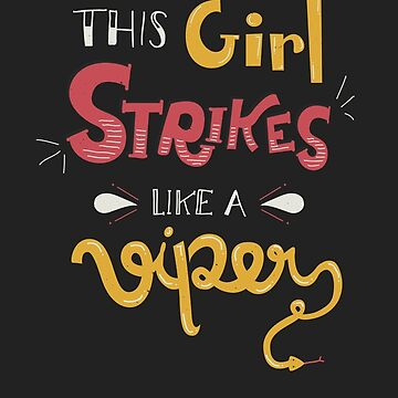 This Girl Strikes Like a Viper by isabellesilva