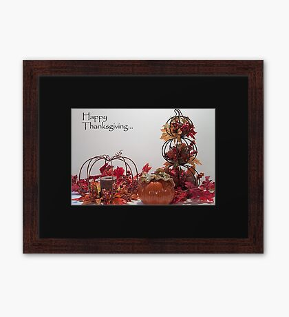 Happy Thanksgiving! Framed Print