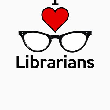 I Heart Librarians by PopCultFanatics