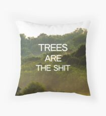 Trees Are the Shit Throw Pillow