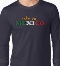 echo en MEXICO  Long Sleeve T-Shirt