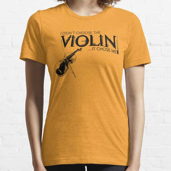 I Didn't Choose The Violin (Black Lettering) Essential T-Shirt