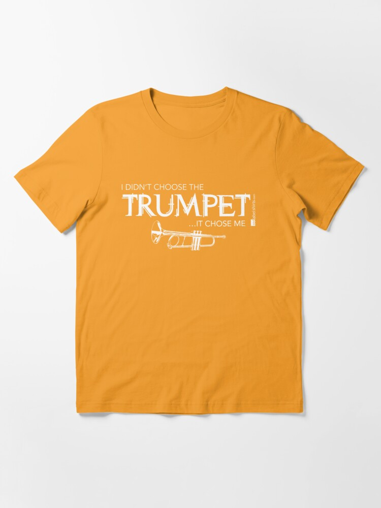 Alternate view of I Didn't Choose The Trumpet (White Lettering) Essential T-Shirt