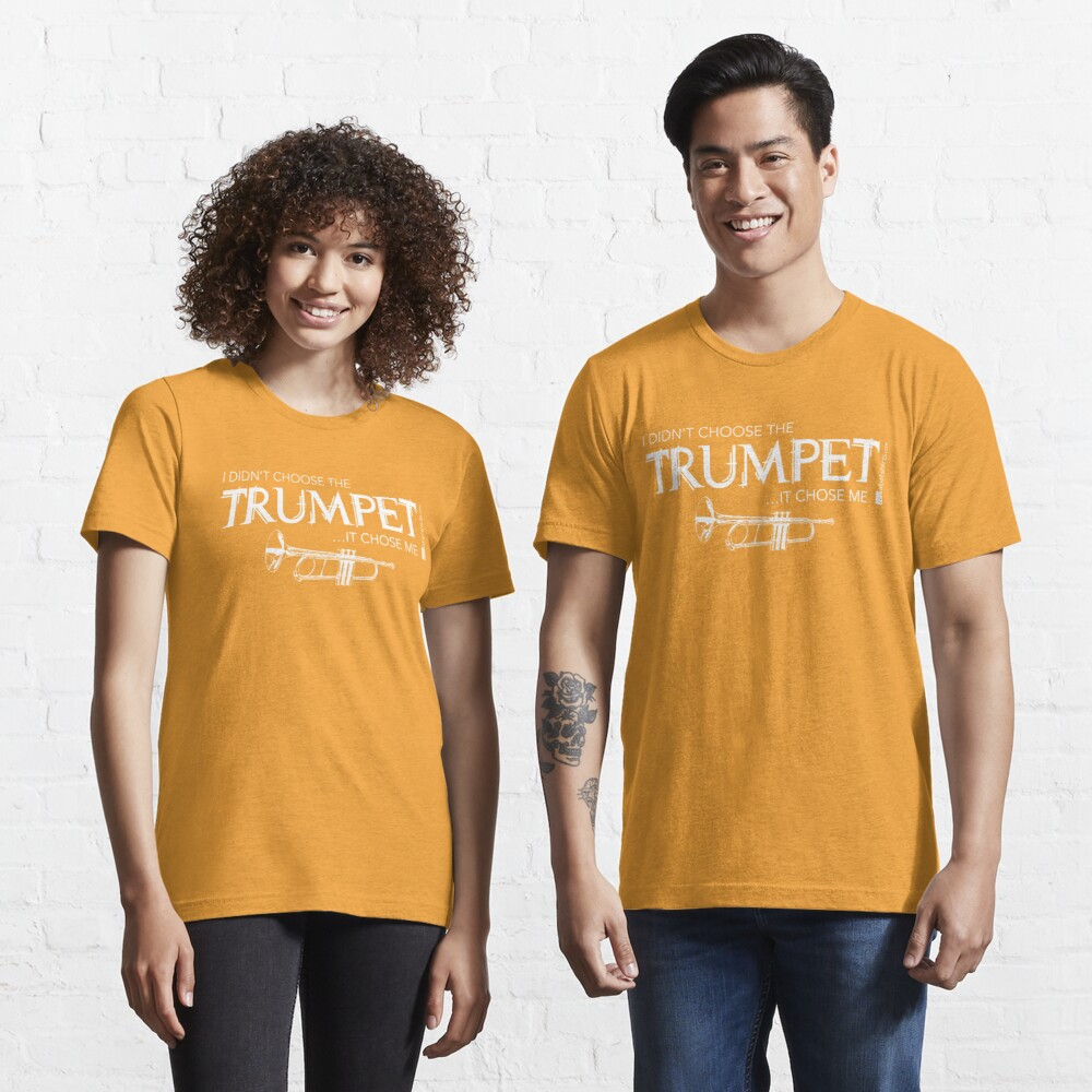 I Didn't Choose The Trumpet (White Lettering) Essential T-Shirt
