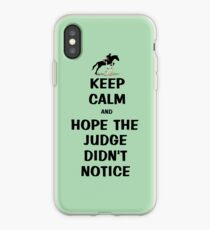 Keep Calm & Hope The Judge Didn't Notice Equestrian Gifts iPhone Case