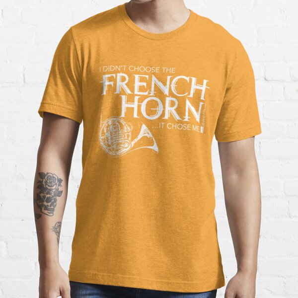 I Didn't Choose The French Horn (White Lettering) Essential T-Shirt