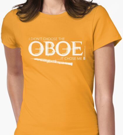 I Didn't Choose The Oboe (White Lettering) T-Shirt