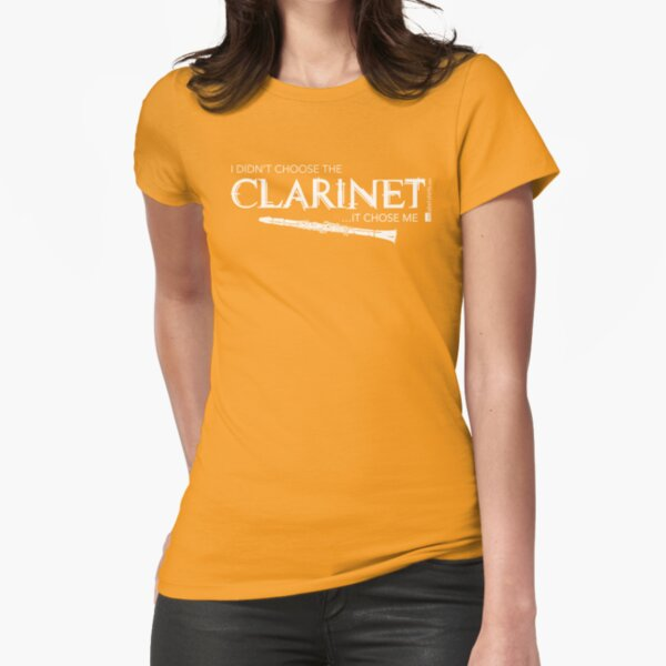 I Didn't Choose The Clarinet (White Lettering) Fitted T-Shirt