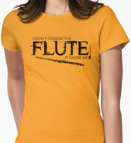 I Didn't Choose The Flute (Black Lettering) T-Shirt