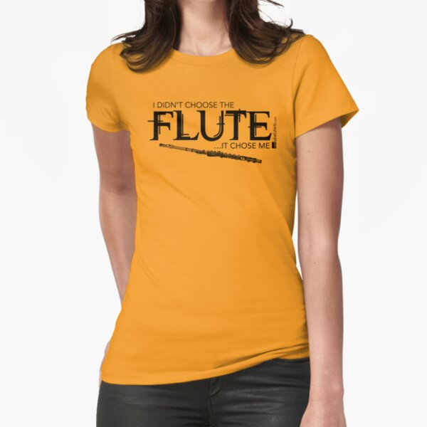 I Didn't Choose The Flute (Black Lettering) Fitted T-Shirt