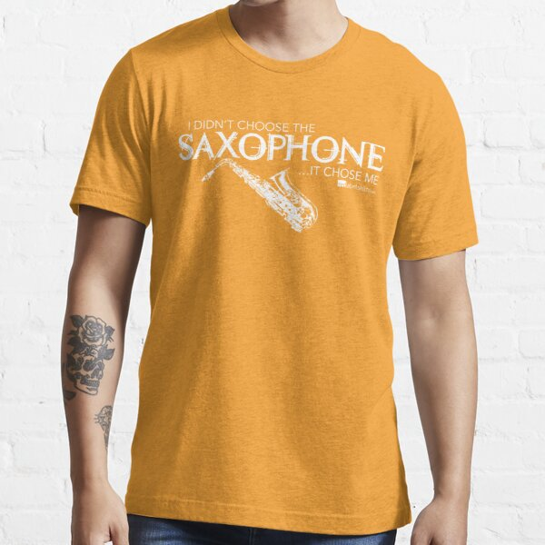I Didn't Choose The Saxophone (White Lettering) Essential T-Shirt