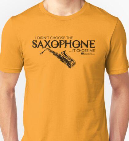 I Didn't Choose The Saxophone (Black Lettering) T-Shirt