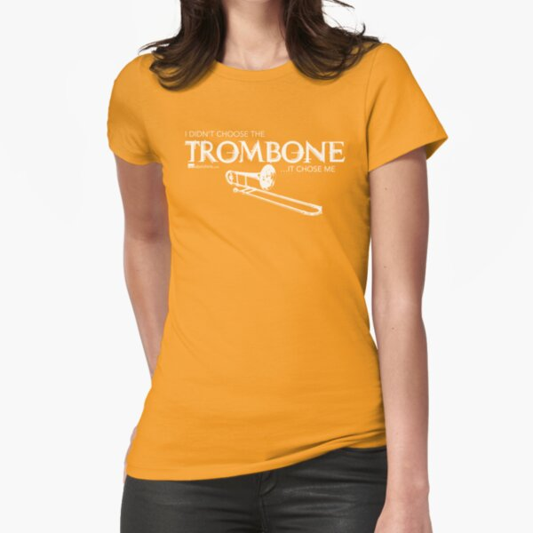 I Didn't Choose The Trombone (White Lettering) Fitted T-Shirt