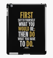 Do What You Have To Do T-shirts & Homewares iPad Case/Skin
