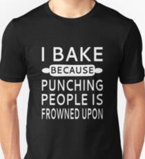 I Bake Because Punching People Is Frowned Upon Slim Fit T-Shirt