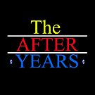 The AFTER YEARS by MyQ7