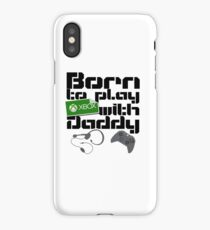 Born to play Xbox with Daddy iPhone Case/Skin