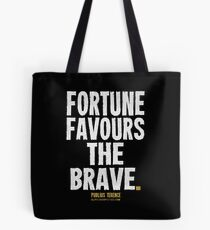 Fortune Favours The Brave T-shirts & Homewares Tote Bag