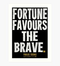 Fortune Favours The Brave T-shirts & Homewares Art Print