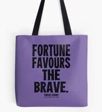 Fortune Favours The Brave Black Text T-shirts & Homewares Tote Bag