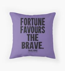 Fortune Favours The Brave Black Text T-shirts & Homewares Throw Pillow
