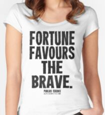 Fortune Favours The Brave Black Text T-shirts & Homewares Women's Fitted Scoop T-Shirt