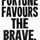 Fortune Favours The Brave Black Text T-shirts & Homewares by Champion The Documentary